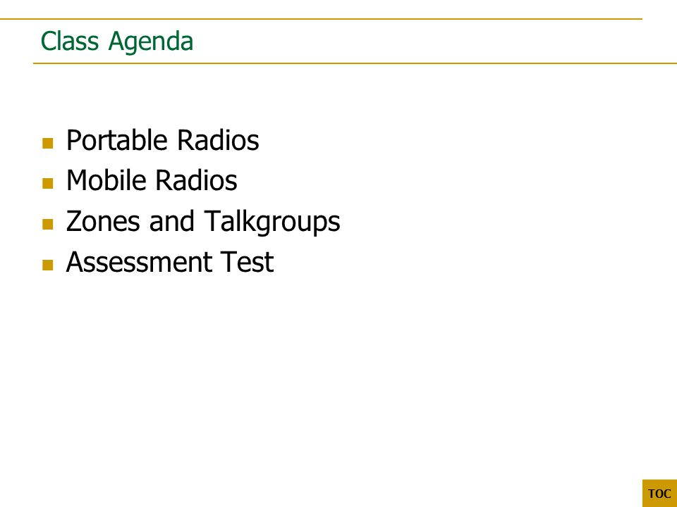 3000 5000 TOC Class Agenda Portable Radios Mobile Radios Zones and Talkgroups Assessment Test