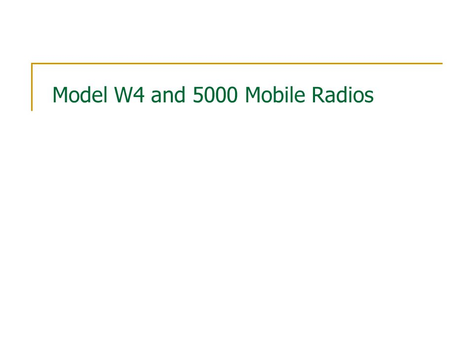 Model W4 and 5000 Mobile Radios