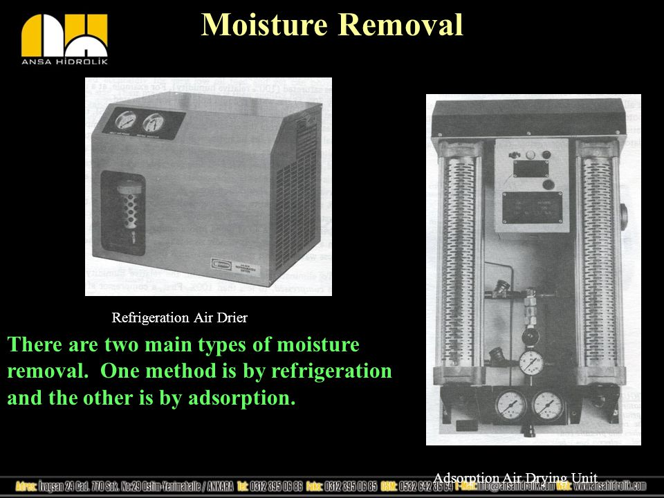 Moisture Removal There are two main types of moisture removal.