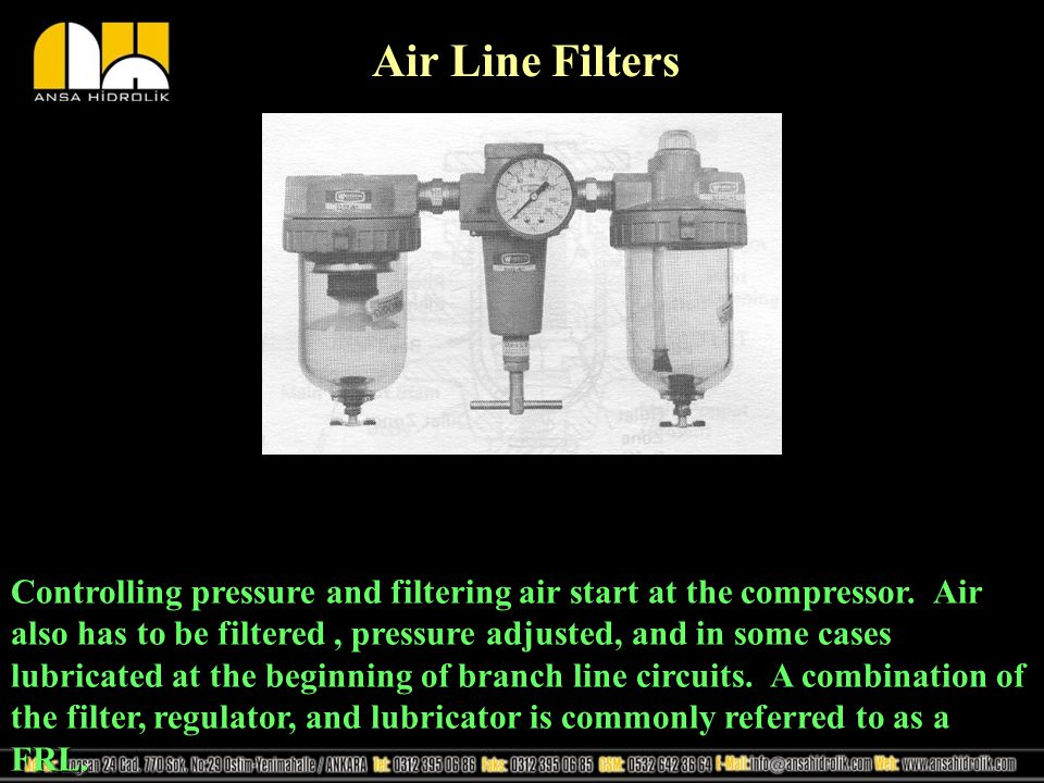Air Line Filters Controlling pressure and filtering air start at the compressor.