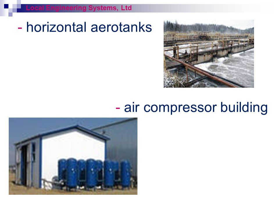 - horizontal aerotanks - air compressor building Local Engineering Systems, Ltd