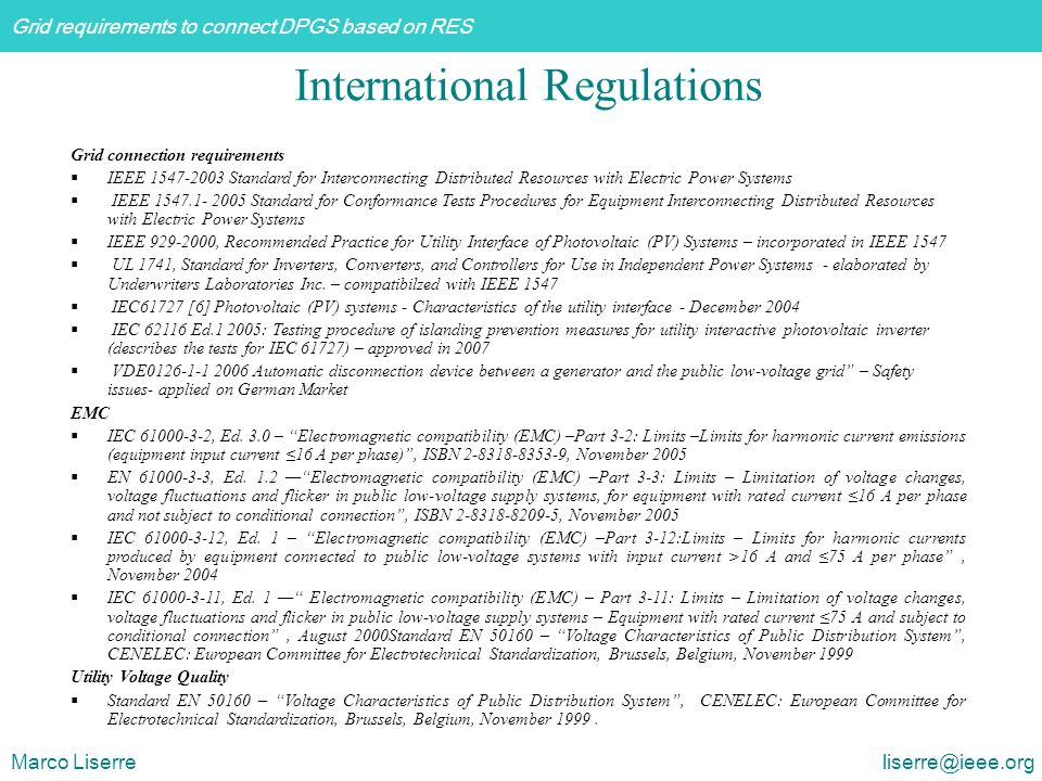 Grid requirements to connect DPGS based on RES Marco Liserre liserre@ieee.org International Regulations Grid connection requirements  IEEE 1547-2003