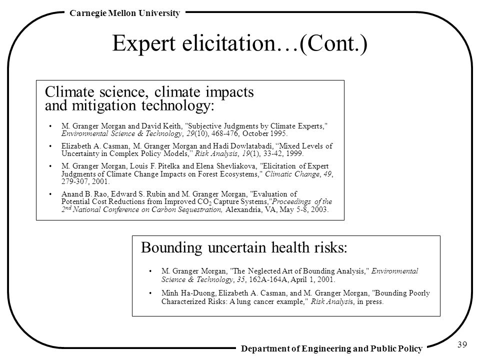 Department of Engineering and Public Policy Carnegie Mellon University 39 Expert elicitation…(Cont.) M.