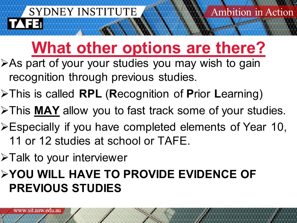 Ambition in Action www.sit.nsw.edu.au What other options are there.