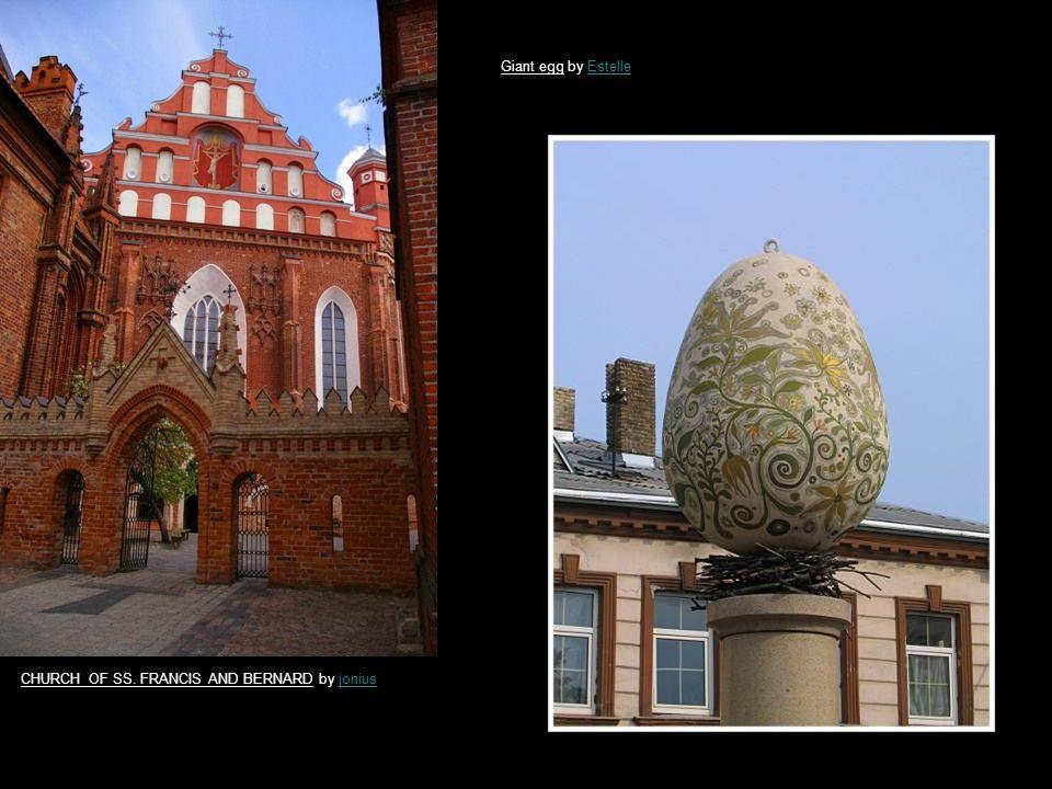 CHURCH OF SS. FRANCIS AND BERNARD by joniusjonius Giant egg by EstelleEstelle