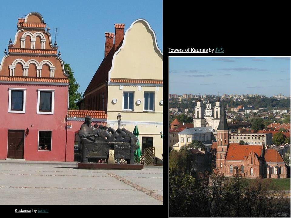 Kedainiai by joniusjonius Towers of Kaunas by JVSJVS