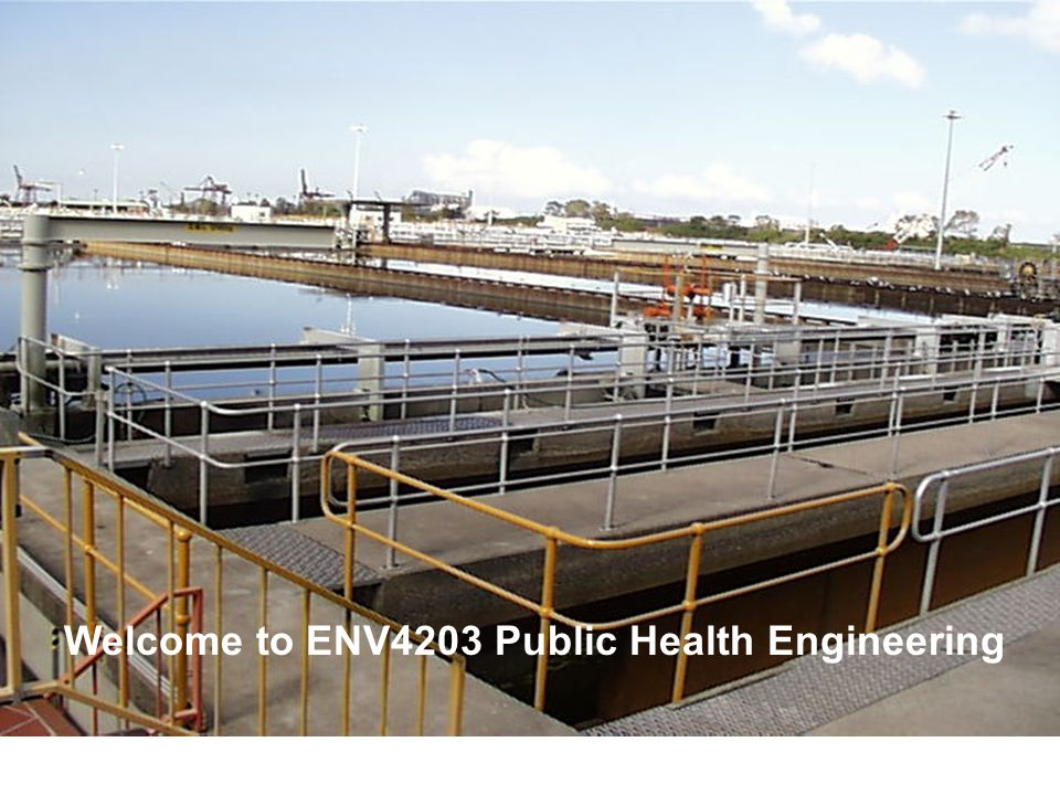 Module 11 Welcome to ENV4203 Public Health Engineering