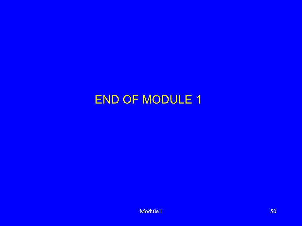 Module 150 END OF MODULE 1
