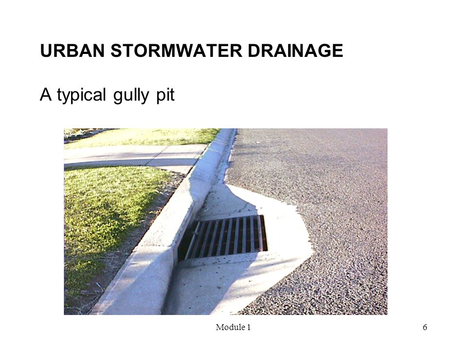 Module 117 URBAN STORMWATER DRAINAGE Overland/allotment travel time Use kinematic wave equation t = 6.94 (L.