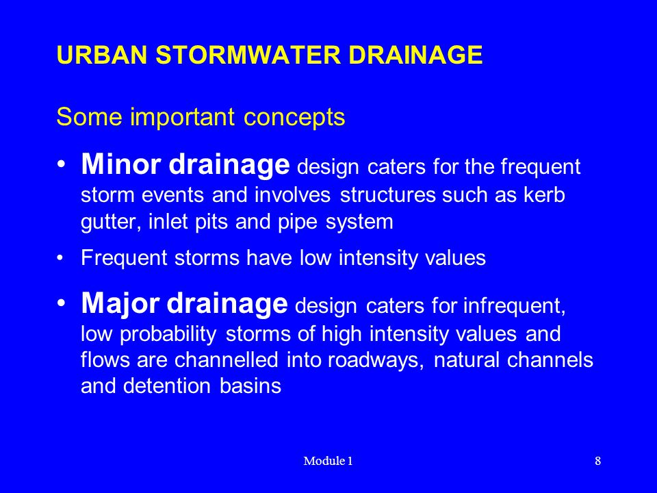 Module 119 URBAN STORMWATER DRAINAGE Average Recurrence Interval (ARI), Y The average period between years in which a value (rainfall or runoff) is exceeded It is not the time between exceedances of a given value Periods between exceedances are random