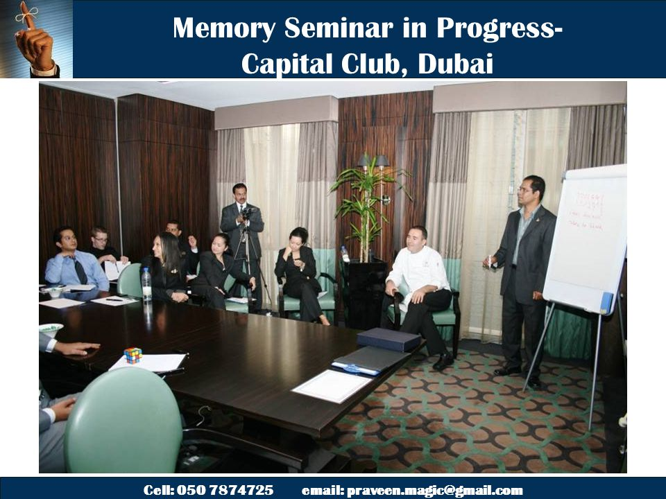 Cell: 050 7874725 email: praveen.magic@gmail.com Memory Seminar in Progress- Capital Club, Dubai