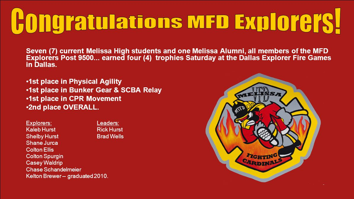Seven (7) current Melissa High students and one Melissa Alumni, all members of the MFD Explorers Post 9500...