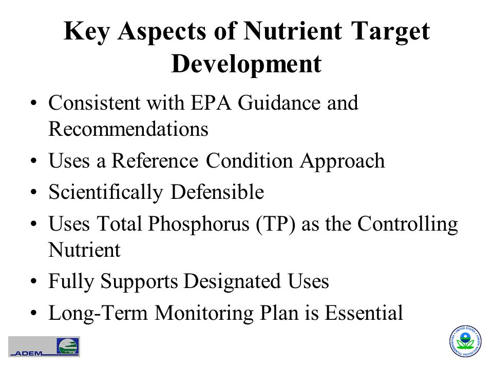Key Aspects of Nutrient Target Development Consistent with EPA Guidance and Recommendations Uses a Reference Condition Approach Scientifically Defensi