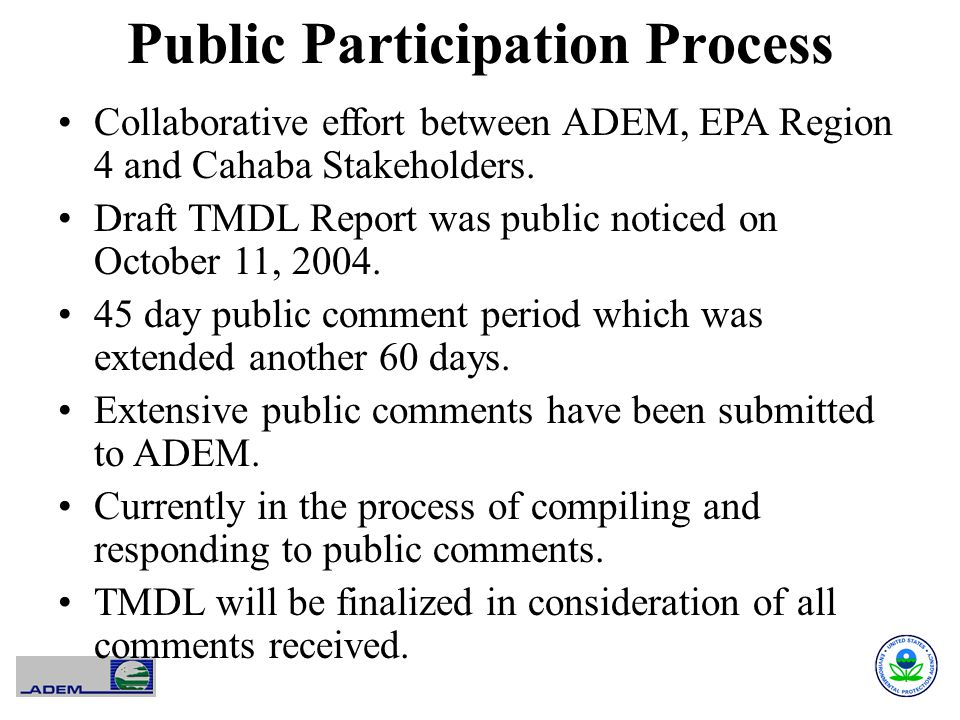 Public Participation Process Collaborative effort between ADEM, EPA Region 4 and Cahaba Stakeholders. Draft TMDL Report was public noticed on October