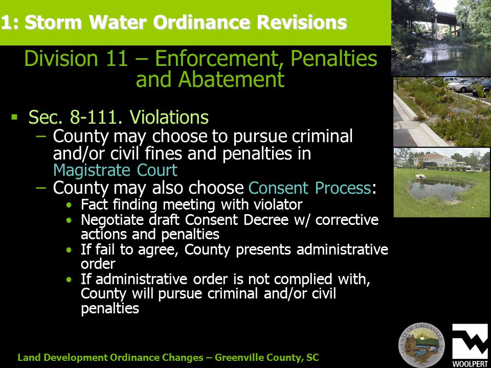 Land Development Ordinance Changes – Greenville County, SC Division 11 – Enforcement, Penalties and Abatement  Sec. 8-111. Violations −County may cho