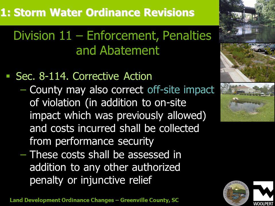 Land Development Ordinance Changes – Greenville County, SC Division 11 – Enforcement, Penalties and Abatement  Sec. 8-114. Corrective Action −County