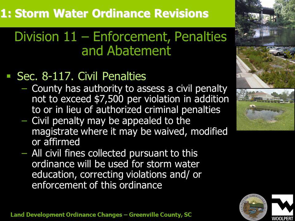 Land Development Ordinance Changes – Greenville County, SC Division 11 – Enforcement, Penalties and Abatement  Sec. 8-117. Civil Penalties −County ha
