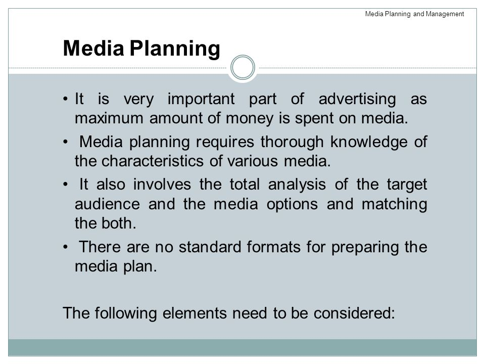 Media Planning It is very important part of advertising as maximum amount of money is spent on media.
