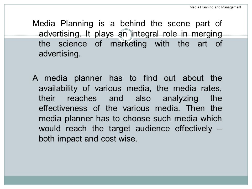 Media Planning is a behind the scene part of advertising.