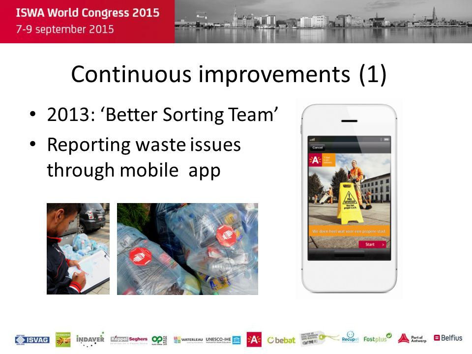 Continuous improvements (1) 2013: 'Better Sorting Team' Reporting waste issues through mobile app