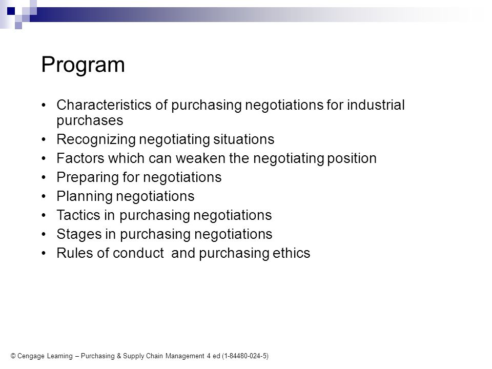 © Cengage Learning – Purchasing & Supply Chain Management 4 ed (1-84480-024-5) Characteristics of purchasing negotiations for industrial purchases.