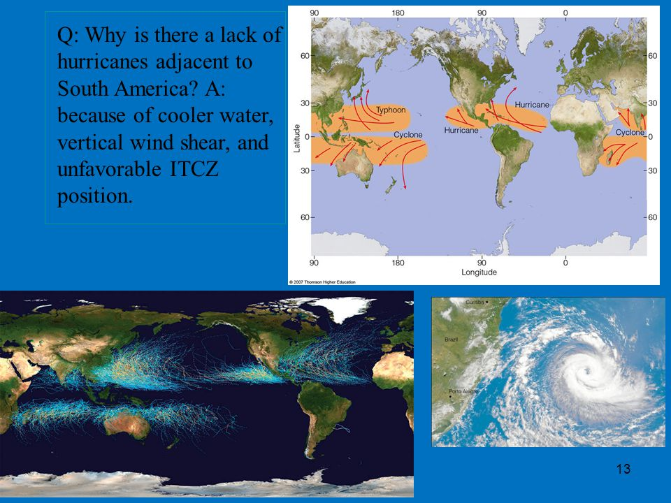 Q: Why is there a lack of hurricanes adjacent to South America.