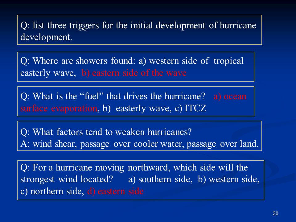 30 Q: list three triggers for the initial development of hurricane development.