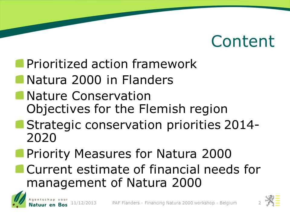 Prioritized action framework Content of a PAF PAF in Flanders 11/12/2013 PAF Flanders - Financing Natura 2000 workshop - Belgium3
