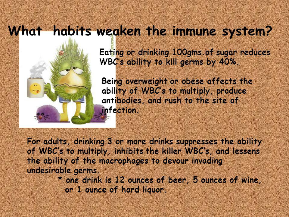 What habits weaken the immune system.