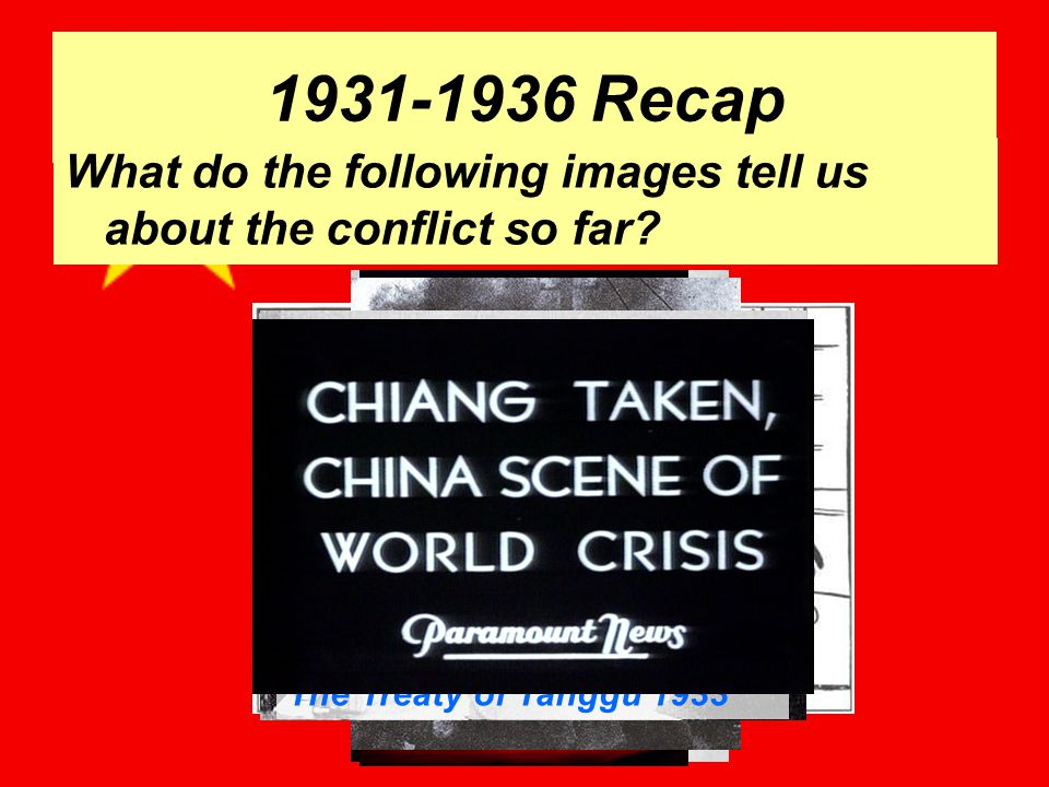 1931-1936 Recap What do the following images tell us about the conflict so far.