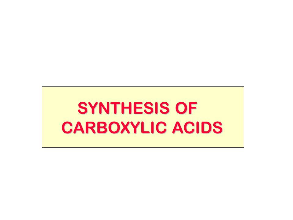 SYNTHESIS OF SYNTHESIS OF CARBOXYLIC ACIDS