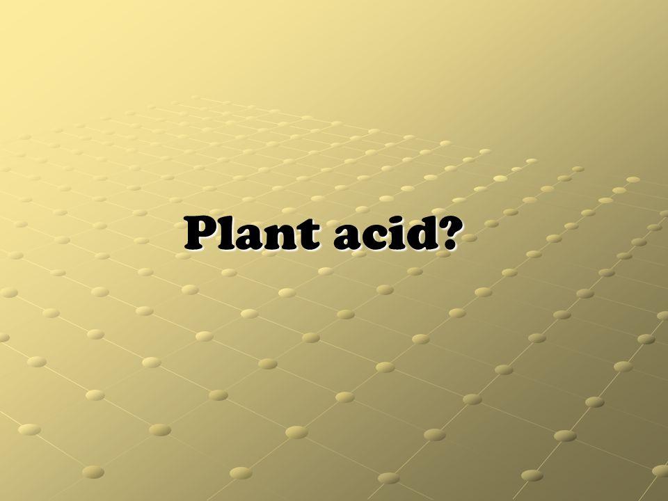 Plant acid
