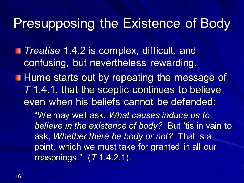 Presupposing the Existence of Body Treatise 1.4.2 is complex, difficult, and confusing, but nevertheless rewarding.