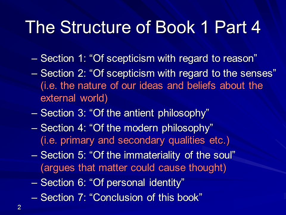 The Philosophical System Philosophers realise that perceptions are not independent, but they are very reluctant (or unable) to give up belief in the continued and distinct existence of body.