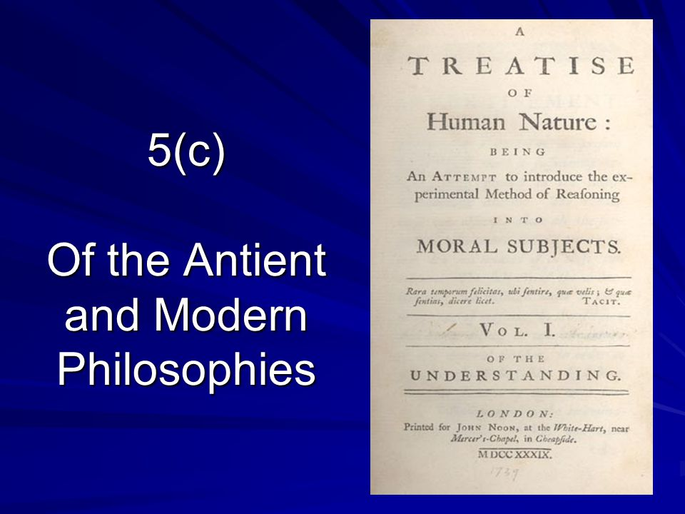 5(c) Of the Antient and Modern Philosophies