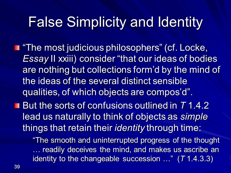 False Simplicity and Identity The most judicious philosophers (cf.