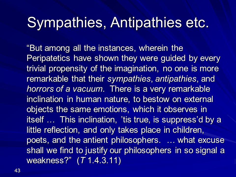 Sympathies, Antipathies etc.