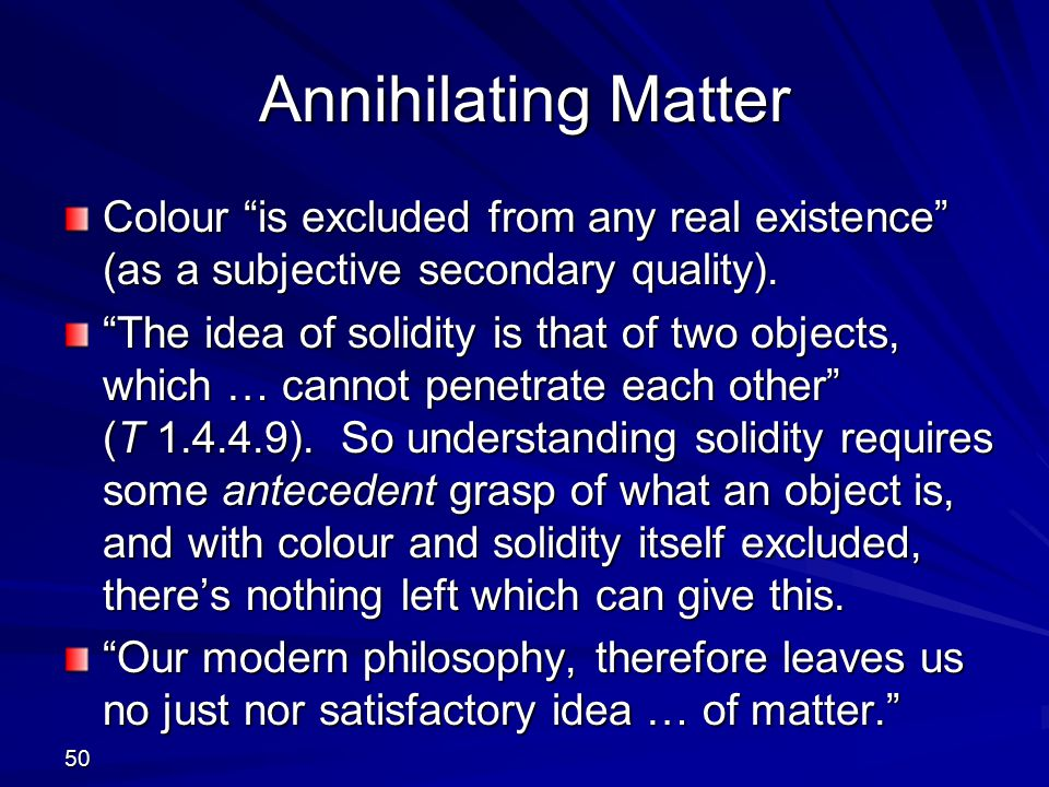 Annihilating Matter Colour is excluded from any real existence (as a subjective secondary quality).