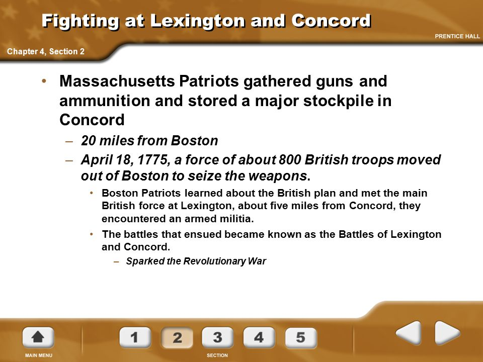 Fighting at Lexington and Concord Massachusetts Patriots gathered guns and ammunition and stored a major stockpile in Concord –20 miles from Boston –A