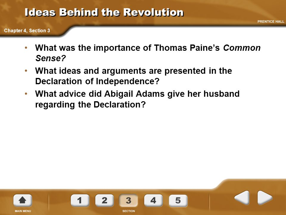 Ideas Behind the Revolution What was the importance of Thomas Paine's Common Sense? What ideas and arguments are presented in the Declaration of Indep