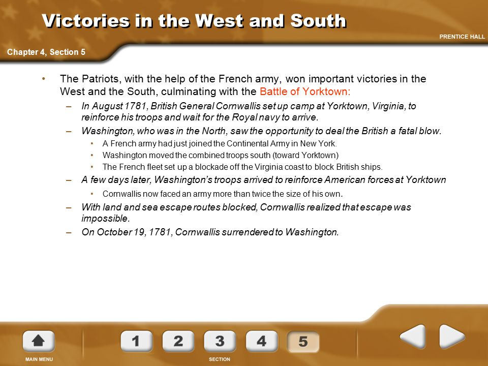 Victories in the West and South The Patriots, with the help of the French army, won important victories in the West and the South, culminating with th