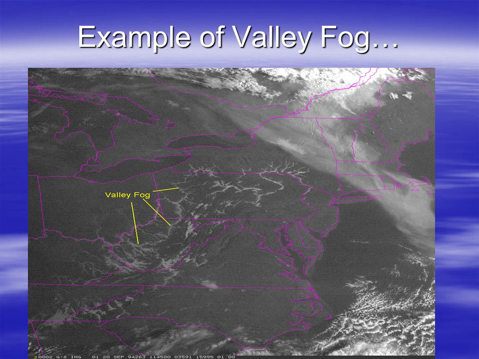 Example of Valley Fog…