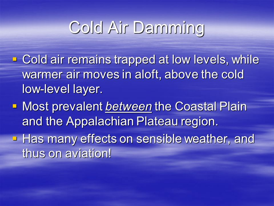 Factors that favor cold air damming (from HPC)…  A cold surface high passes north of the Mid Atlantic States and New England.