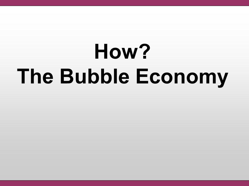 How The Bubble Economy