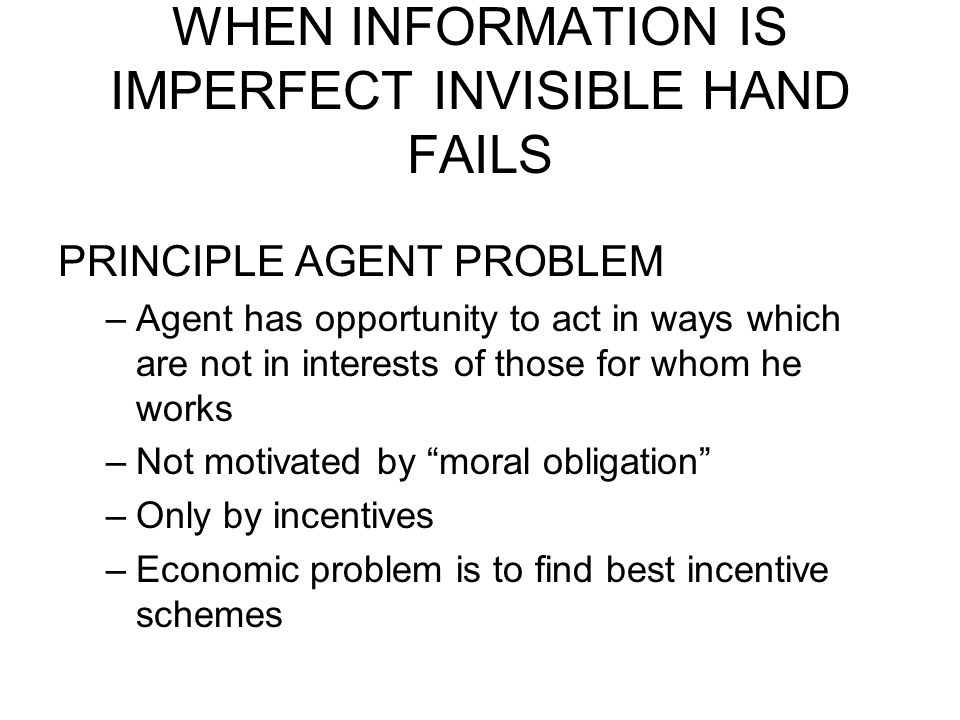 PRINCIPLE AGENT PROBLEM BUT GENERAL WELFARE MAY BE ENHANCED IF INDIVIDUALS' BEHAVIOR IS GUIDED BY NORMS AND VALUES, NOT JUST BY SELF- INTEREST –Norms can be enforced by social sanctions –But is this just a broader definition of acting in self- interest .