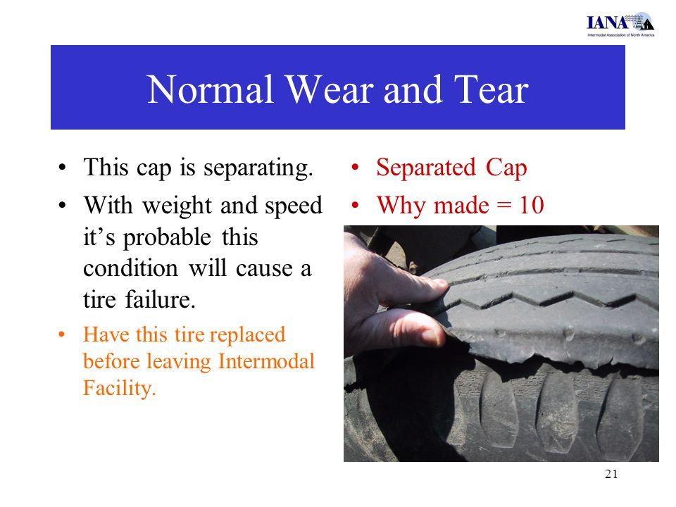 21 Normal Wear and Tear This cap is separating.