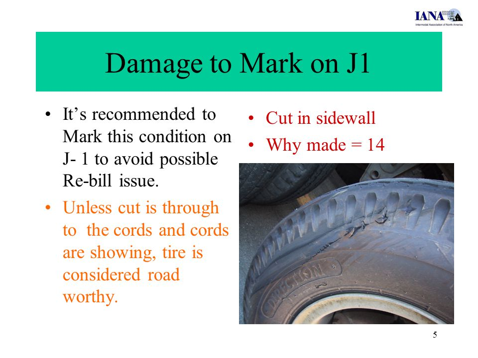 5 Damage to Mark on J1 It's recommended to Mark this condition on J- 1 to avoid possible Re-bill issue. Unless cut is through to the cords and cords a