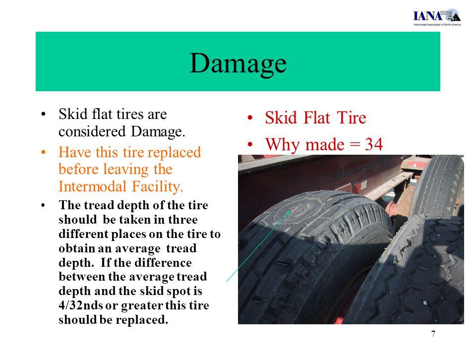 7 Damage Skid flat tires are considered Damage.