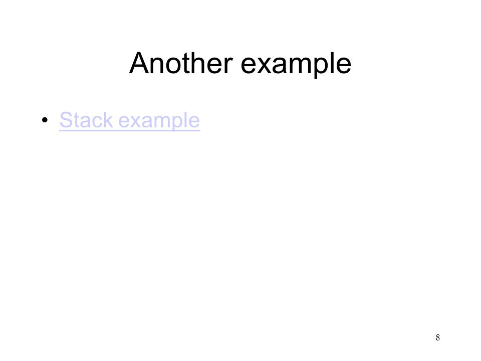 8 Another example Stack example