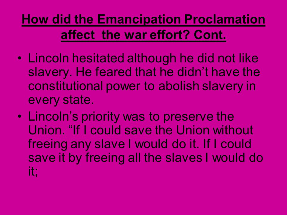 How did the Emancipation Proclamation affect the war effort? In parts of the South, slavery began to collapse early in the war. Union armies swept thr
